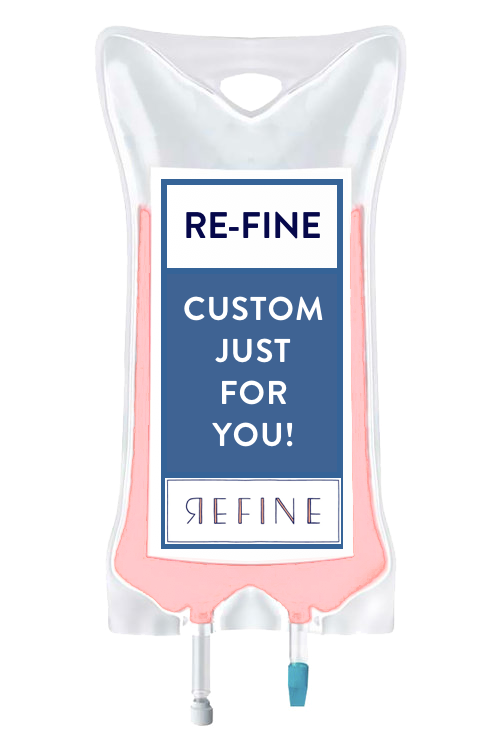 Refine IV Drip | Custom just for you!